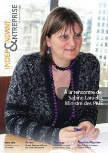 magazine sdi independant et entreprise avril 2010 a la rencontre de sabine laruelle ministre des pme