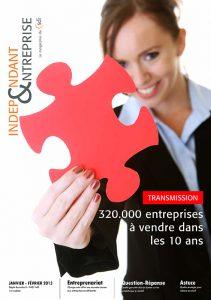 magazine sdi independant et entreprise janvier fevrier 2013 transmission 320000 entreprises a vendre dans les 10 ans