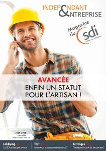 magazine sdi 64. Indépendant & Entreprise - Juin 2016 - Avancée, enfin un statut pour l'artisan-1