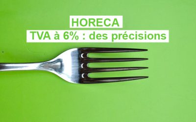 Horeca : des précisions sur la TVA à 6%
