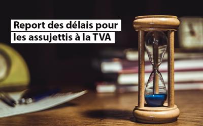 Report des délais pour les assujettis à la TVA – vacances d'été 2020