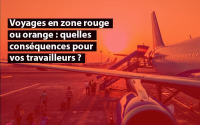 Acerta : Voyages en zone rouge ou orange : Quelles sont les conséquences pour vos travailleurs?