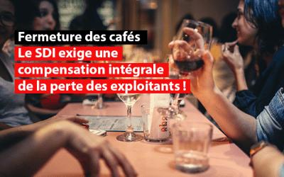 Fermeture des cafés bruxellois : Le SDI exige que la Région bruxelloise compense intégralement la perte de chiffre d'affaires des exploitants !