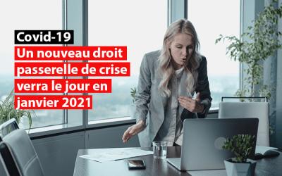 Crise du Covid-19 : Un nouveau droit passerelle de crise verra le jour en janvier 2021