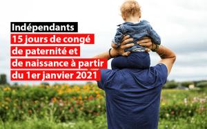 independants 15 jours de conge de paternite et de naissance janvier 2021