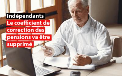 Le coefficient de correction des pensions des indépendants va être supprimé