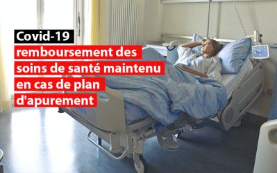 Crise du Covid-19 : Maintien du remboursement des soins de santé en cas de plan d'apurement