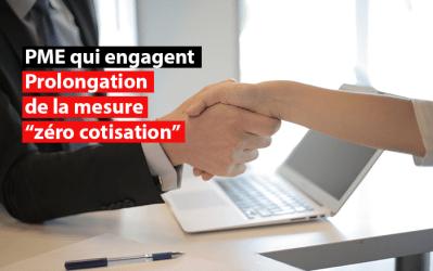 Prolongation de la mesure « zéro cotisation » pour les PME qui engagent