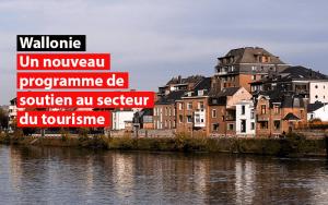 Un nouveau programme de soutien au secteur du tourisme en Wallonie