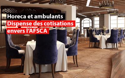 Soutien de l'Horeca et des commerçants ambulants : Dispense de cotisations envers l'AFSCA
