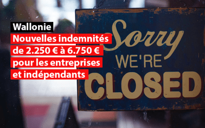 Wallonie : Nouvelles indemnités de 2.250 € à 6.750 € pour les entreprises et indépendants fermés depuis le 2 novembre