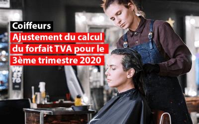 Coiffeurs : Ajustement du calcul du forfait TVA pour le 3ème trimestre 2020