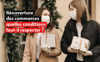 """Réouverture des commerces """"non essentiels"""" : quelles conditions faut-il respecter ?"""