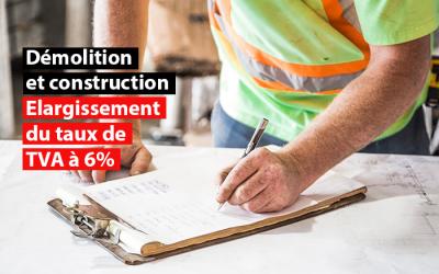 Démolition et construction : Elargissement du taux de TVA à 6%