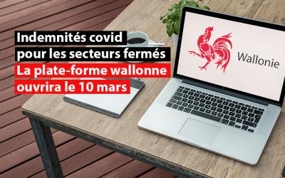 Indemnités covid pour les secteurs fermés : la plate-forme wallonne ouvrira le 10 mars