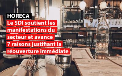 Le SDI soutient les manifestations du secteur HoReCa et avance 7 raisons justifiant la réouverture immédiate des secteurs encore fermés