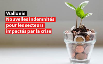 Wallonie : Nouvelles indemnités pour les secteurs impactés par la crise
