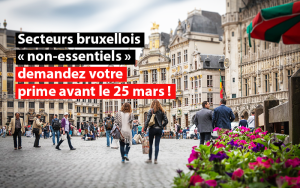 secteurs bruxellois non essentiels demandez votre prime avant le 25 mars