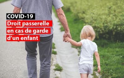Le droit passerelle de crise en cas de garde d'un enfant est d'application cette semaine