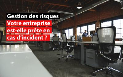 Gestion des risques : votre entreprise est-elle prête en cas d'incident ?