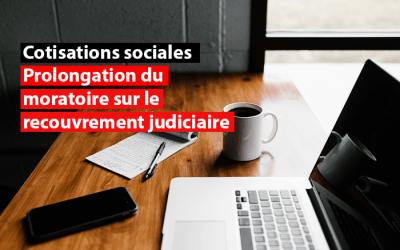 Recouvrement judiciaire des cotisations sociales des indépendants : prolongation du moratoire