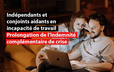 Indépendants et conjoints aidants en incapacité de travail : prolongation de l'indemnité complémentaire de crise
