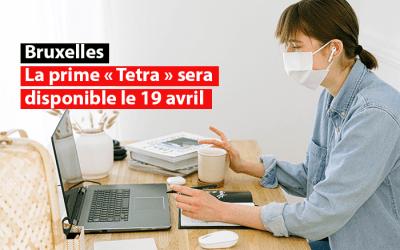 Bruxelles : la prime « Tetra » sera disponible le 19 avril
