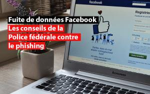 Fuite de données Facebook - conseils de la police fédérale contre le phishing