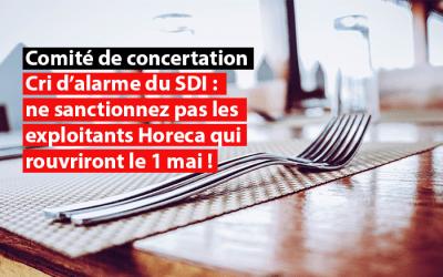 """Cri d'alarme du SDI : """"Ne sanctionnez pas les exploitants Horeca qui rouvriront le 1er mai !"""""""