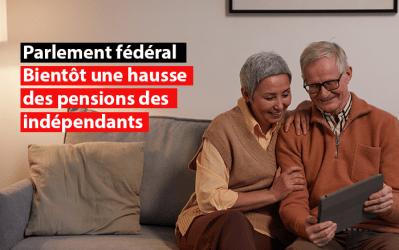 Parlement fédéral : bientôt une hausse des pensions des indépendants